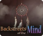 Mäng Backstreets of the Mind