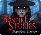 Mäng Bonfire Stories: Manifest Horror