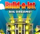 Mäng Build-a-Lot: Big Dreams