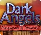 Mäng Dark Angels: Masquerade of Shadows