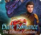 Mäng Dark Romance: The Ethereal Gardens