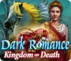 Mäng Dark Romance: Kingdom of Death