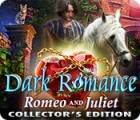 Mäng Dark Romance: Romeo and Juliet Collector's Edition