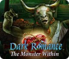 Mäng Dark Romance: The Monster Within