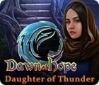Mäng Dawn of Hope: Daughter of Thunder
