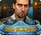 Mäng Dead Reckoning: Lethal Knowledge