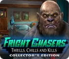 Mäng Fright Chasers: Thrills, Chills and Kills Collector's Edition