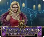 Mäng Grim Facade: The Message