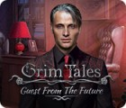 Mäng Grim Tales: Guest From The Future Collector's Edition