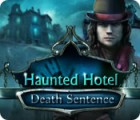 Mäng Haunted Hotel: Death Sentence