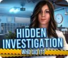 Mäng Hidden Investigation: Who Did It?
