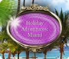 Mäng Holiday Adventures: Miami