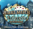 Mäng Jewel Match Solitaire: Atlantis Collector's Edition