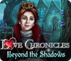 Mäng Love Chronicles: Beyond the Shadows
