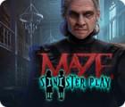 Mäng Maze: Sinister Play