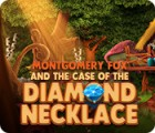 Mäng Montgomery Fox and the Case Of The Diamond Necklace