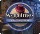 Mäng Ms. Holmes: Five Orange Pips