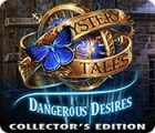 Mäng Mystery Tales: Dangerous Desires Collector's Edition
