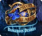 Mäng Mystery Tales: Dangerous Desires