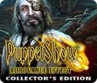 Mäng Puppet Show: Arrogance Effect Collector's Edition
