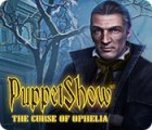 Mäng PuppetShow: The Curse of Ophelia