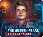 Mäng The Unseen Fears: Ominous Talent Collector's Edition