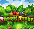 Mäng Tropic Story